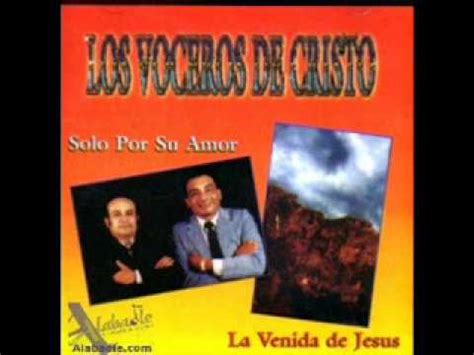 los voceros de cristo los voceros de cristo jesucristo por su iglesia youtube