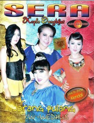 download mp3 dangdut sera terbaru 2013 sera terbaru dangdut koplo 2013 live kendal