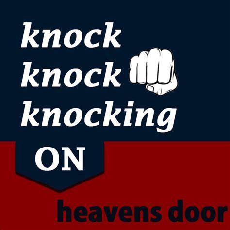 Knock Knock Heavens Door by Knock Knock Knocking On Heavens Door 30 000 Garage Door