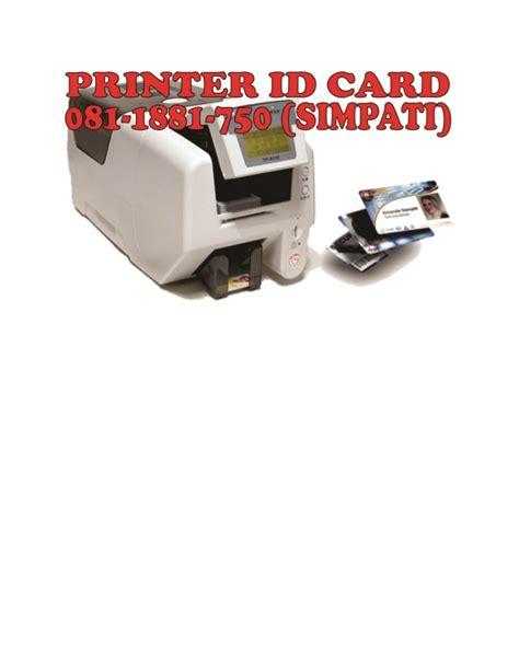 081 1881 750 simpati printer id card murah jakarta jual alat cetak