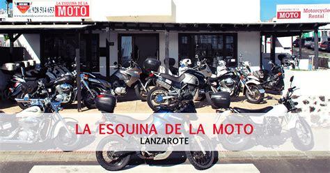 Motorrad Mieten La by La Esquina De La Moto Motorrad Verleih Lanzarote