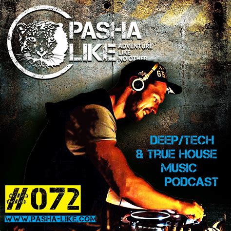 true house music deep tech true house music podcast by pasha like