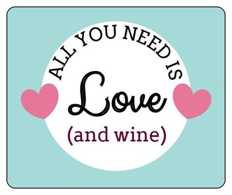 printable wine stickers all you need is love and wine free printable labels