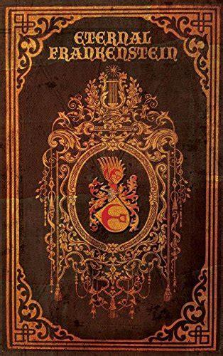 eternal frankenstein books publication eternal frankenstein