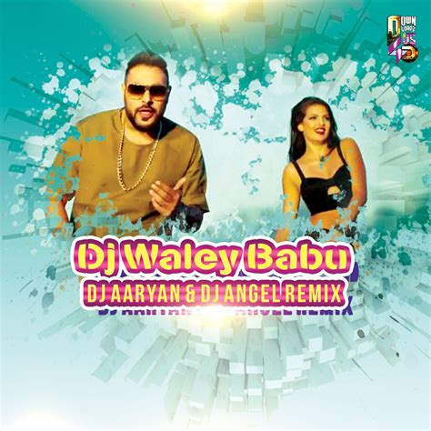 download dj waley babu remix mp3 dj aaryan dj angel dj waley babu remix