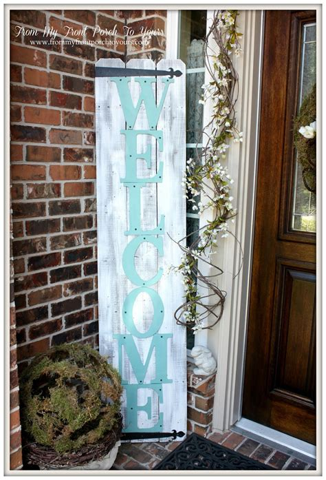 From My Front Porch To Yours from my front porch to yours welcome sign from fence boards home decorating diy