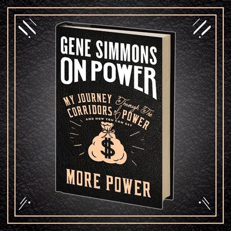 on power my journey through the corridors of power and how you can get more power books quot on power quot il nuovo libro scritto da gene simmons dei