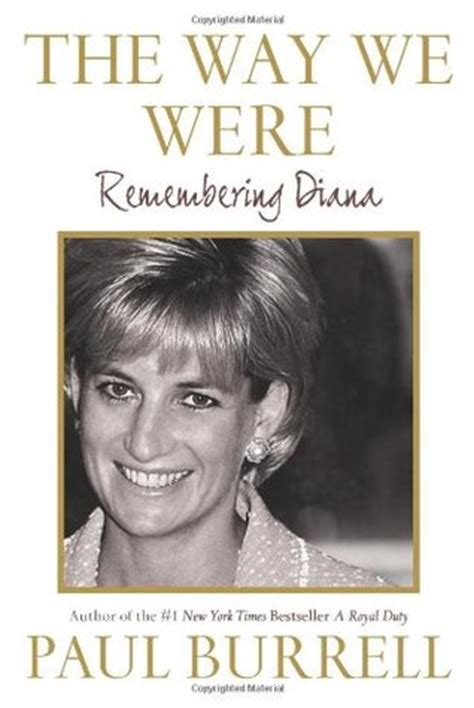 Were With You All The Way Paul by The Way We Were Remembering Diana By Paul Burrell