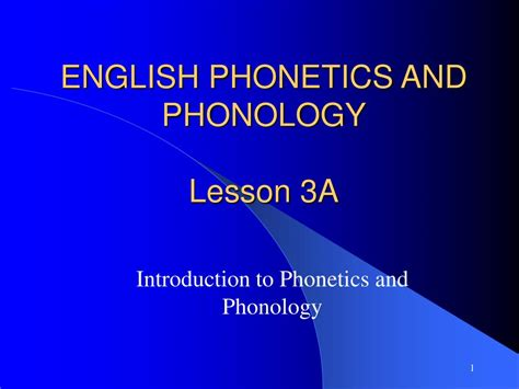 what does phonology mean ppt english phonetics and phonology lesson 3a powerpoint