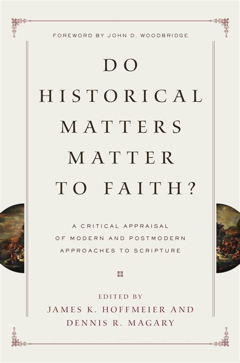 matters matter do historical matters matter to faith by crossway issuu