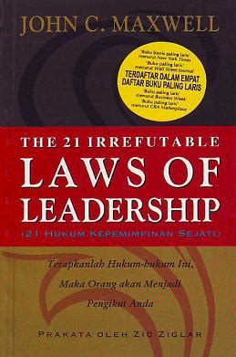 Buku The 21 Irrefutable Laws Of Leadership Tested By Ti Diskon just another story review buku c maxwell 21 hukum kepemimpinan sejati the 21