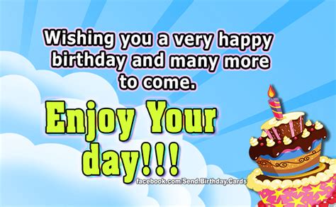 Happy Birthday Wish You Many More To Come Birthday Cards Enjoy Your Day