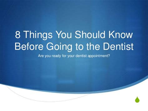 8 Things Your Should Do For You by 8 Things You Should Before Going To The Dentist