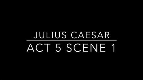 themes in julius caesar act 5 julius caesar act 5 scene 1 youtube