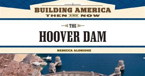 dam engineering books free book the hoover dam building america then and now by