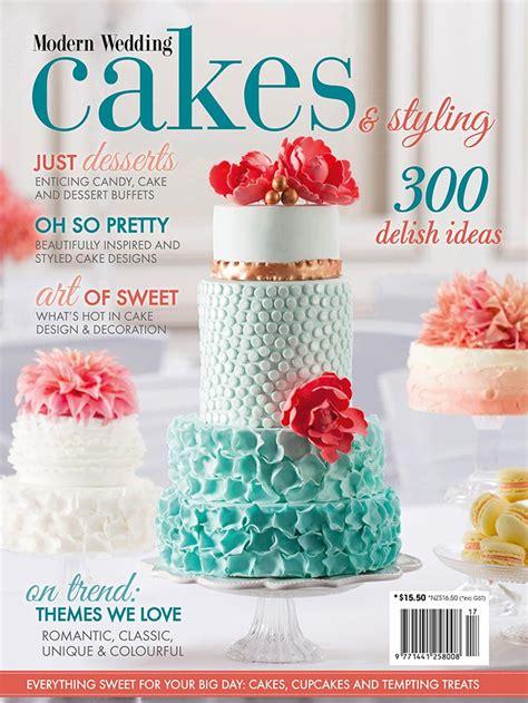 NEW Modern Wedding Cakes & Styling Magazine On Sale