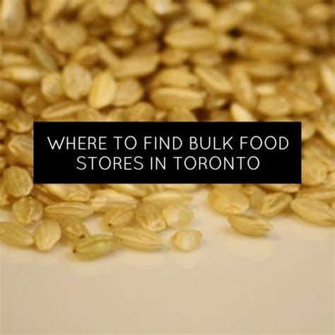 Bulk Barn In Barrie where to find bulk food stores in toronto momstown toronto