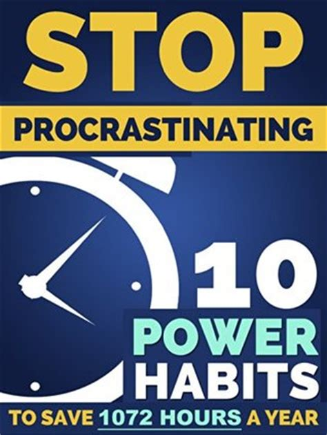 stop procrastinating stop being lazy the procrastination habit and become more productive with your time books stop procrastination 10 power habits to earn back 1 072