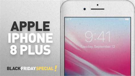 apple iphone 8 plus black friday deals apple on black friday 2017