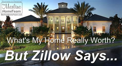 zillow says my home is worth what greater