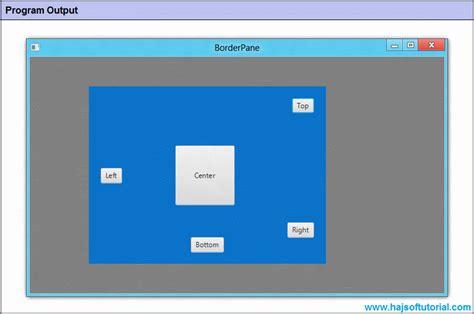 javafx layout borderpane javafx borderpane javafx tutorial