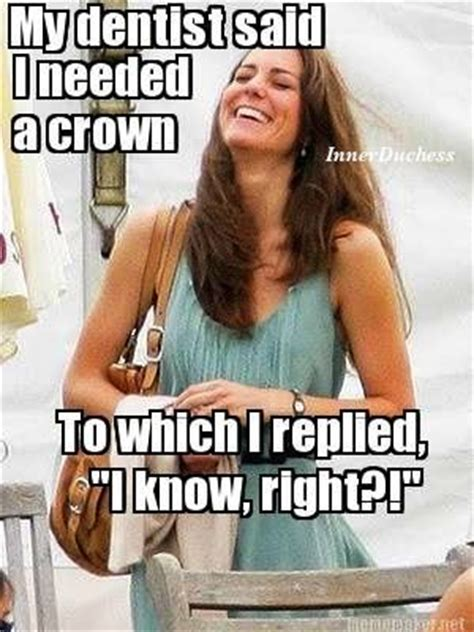 Dentist Crown Meme - haha finally someone understands and evwn admits