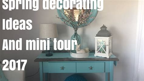 2017 spring decorating ideas for the home youtube spring decorating ideas and mini tour 2017 youtube