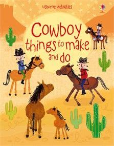 in take me cowboy books 1000 images about things to make and do from usborne