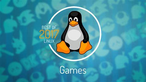 best linux games 7 best linux games of 2017 omg ubuntu