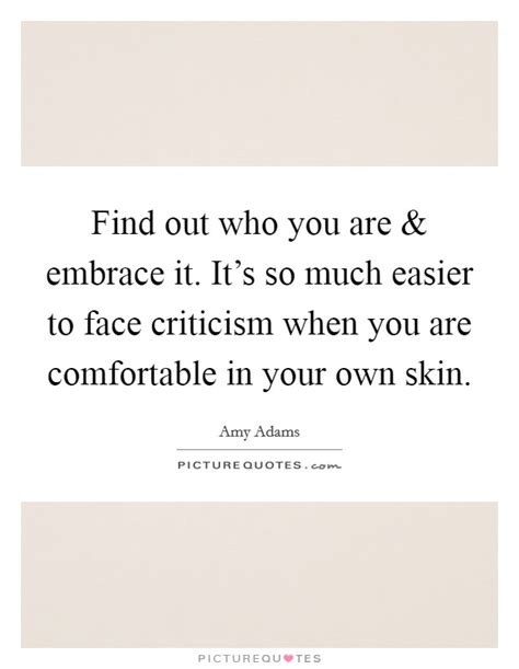 comfortable in my skin lyrics find out who you are and embrace it it s so much easier