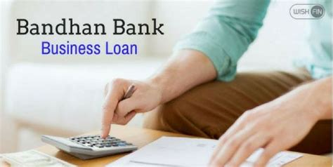Cus Mba School Of Mortgage Banking by Bandhan Bank Business Loan Low Emi Rates 2018 Wishfin