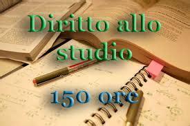 ufficio diritto allo studio permessi 150 ore per il diritto allo studio anno 2016