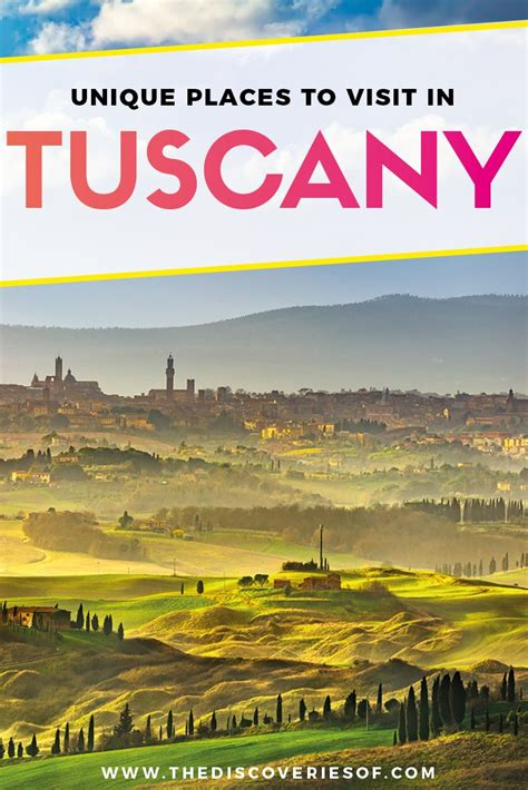 best things to do in tuscany 7 unmissable places to visit in tuscany the discoveries of