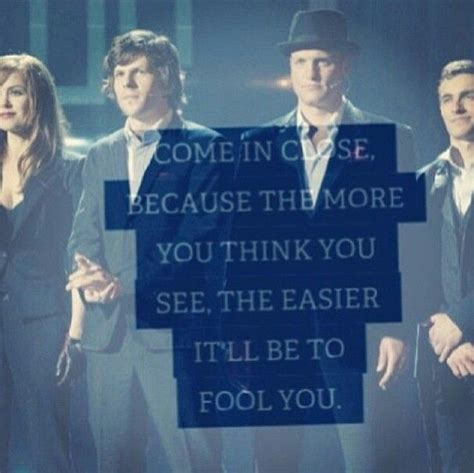 quotes film closer now you see me quotes the closer you look www pixshark
