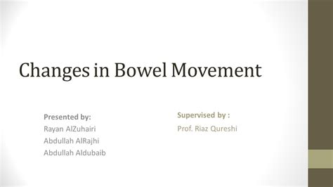 Changes In Stools by Changes In Bowel Movement Ppt