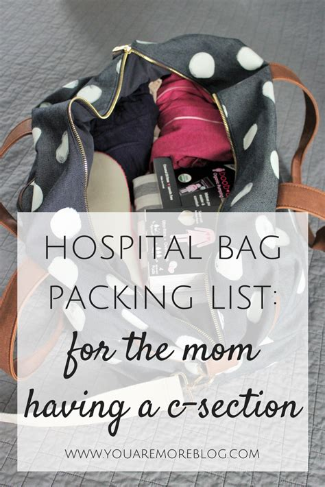 packing list for c section hospital bag packing list for the mom having a c section