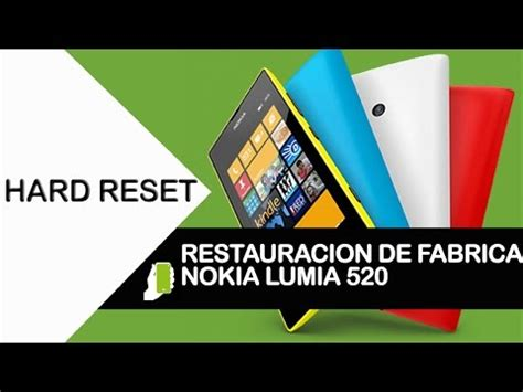 hard reset no nokia lumia 520 factory reset eduwebcell nokia lumia 520 hard reset o restauraci 243 n de fabrica youtube