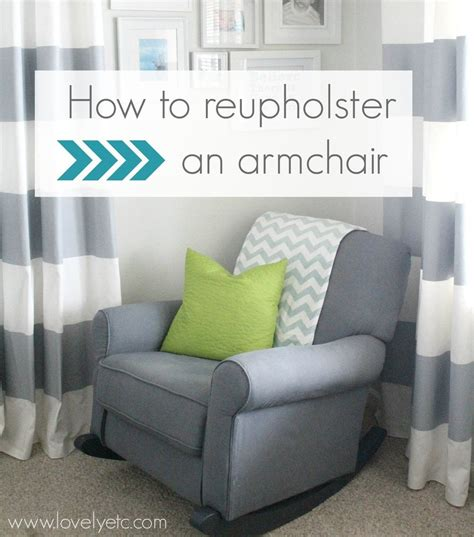 How To Reupholster An Armchair Lovely Etc