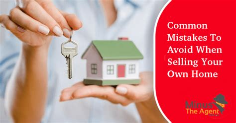 mistakes to avoid when selling your own home minus the