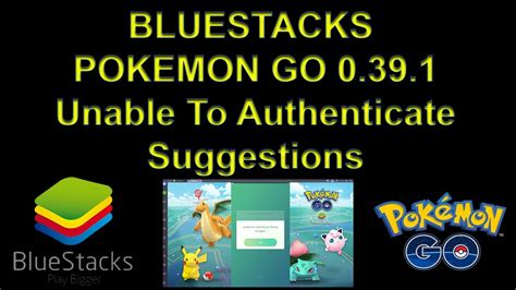 Bluestacks Pokemon Go Unable To Authenticate | bluestacks pokemon go 0 39 1 unable to authenticate