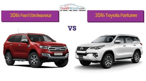 new toyotas for 2016 toyota fortuner vs 2016 ford endeavour specs comparison