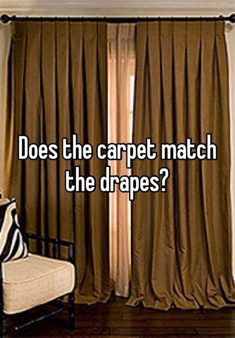 the carpet matches the drapes does the carpet match the drapes