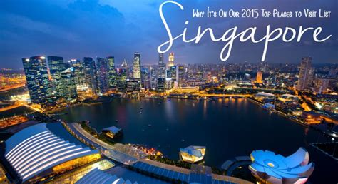 new year 2015 singapore where to go travel singapore it s on our 2015 top places to visit list