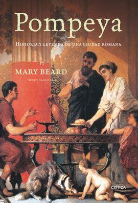 pompeya historia y pompeya historia y leyenda de una ciudad romana librera profitecnicas