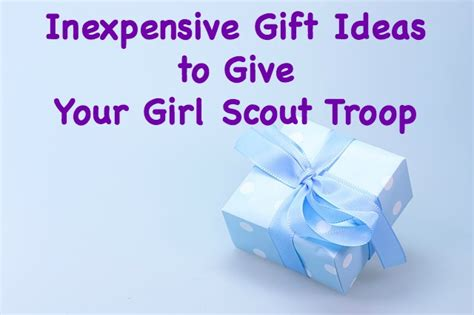 gifts to give your cheap gifts for scouts scout leader