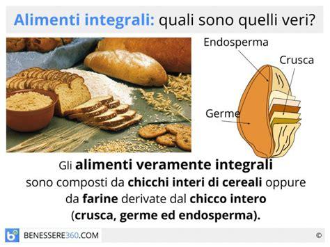 alimenti integrali alimenti integrali quali sono quelli veri come