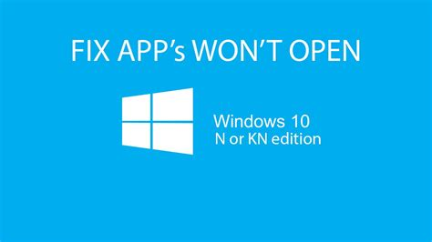 fix store app is not opening in windows 10 how to fix apps won t open on windows 10 n or kn editions