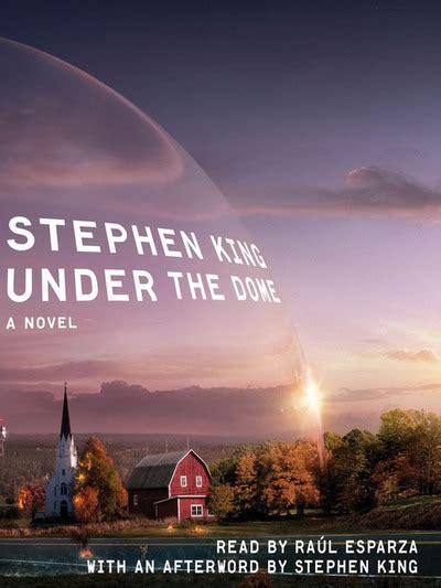 The Dome A Novel By Stephen King Ebooke Book the dome a novel by stephen king raul esparza digital audiobook booksamillion books