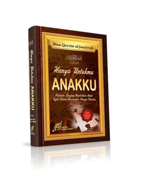 Buku Menyambut Buah Hati Ibnu Qayyim Al Jauziyah Ummul Qura hanya untukmu anaku karya imam jauziyah relaksasi