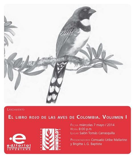 libro rojo de las aves de colombia pontificia universidad javeriana el instituto humboldt presenta sus publicaciones en la